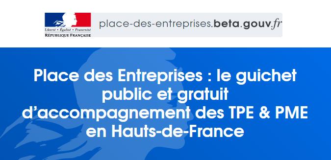Place des Entreprises : le guichet public et gratuit d'accompagnement des TPE & PME en Hauts-de-France